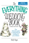 The Everything Wedding Book : The Ultimate Guide to Planning the Wedding of Your Dreams - eBook