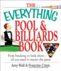 The Everything Pool & Billiards Book : From Breaking to Bank Shots, Everything You Need to Master the Game - eBook