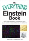 The Everything Einstein Book : From Matter and Energy to Space and Time, All You Need to Understand the Man and His Theories - eBook