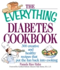 The Everything Diabetes Cookbook : 300 Creative and Healthy Recipes That Put the Fun Back into Cooking - eBook
