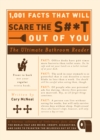 1,001 Facts that Will Scare the S#*t Out of You : The Ultimate Bathroom Reader - Book