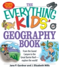The Everything Kids' Geography Book : From the Grand Canyon to the Great Barrier Reef - explore the world! - eBook