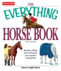 The Everything Horse Book : Buying, riding, and caring for your equine companion - eBook