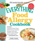 The Everything Food Allergy Cookbook : Prepare easy-to-make meals--without nuts, milk, wheat, eggs, fish or soy - eBook