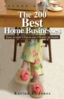 The 200 Best Home Businesses : Easy To Start, Fun To Run, Highly Profitable - eBook