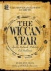 The Provenance Press Guide to the Wiccan Year : A Year Round Guide to Spells, Rituals, and Holiday Celebrations - eBook