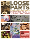 Loose Parts : Inspiring Play in Young Children - eBook