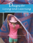 Designs for Living and Learning, Second Edition : Transforming Early Childhood Environments - eBook