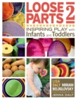 Loose Parts 2 : Inspiring Play with Infants and Toddlers - eBook