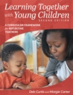 Learning Together with Young Children, Second Edition : A Curriculum Framework for Reflective Teachers - eBook