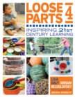 Loose Parts 4 : Inspiring 21st-Century Learning - eBook