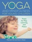 Yoga and Mindfulness for Young Children : Poses for Play, Learning, and Peace - eBook