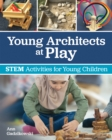 Young Architects at Play : STEM Activities for Young Children - eBook