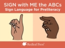Sign with Me the ABCs : Sign Language Cards for Preliteracy - Book