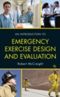 An Introduction to Emergency Exercise Design and Evaluation - eBook