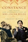 Constance - The Tragic and Scandalous Life of Mrs. Oscar Wilde - Book