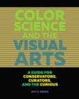 Color Science and the Visual Arts - A Guide for Conservations, Curators, and the Curious - Book