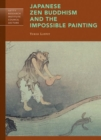 Japanese Zen Buddhism and the Impossible Painting - Book