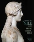 Beyond the Nile - Egypt and the Classical World - Book