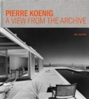 Pierre Koenig - A View from the Archive - Book