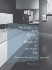 Architecture and Design at the Museum of Modern Art - The Arthur Drexler Years, 1951-1986 - Book