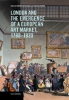 London and the Emergence of a European Art Market, 1780-1820 - Book