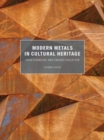 Modern Metals in Cultural Heritage - Understanding and Characterization - Book