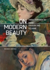 On Modern Beauty - Three Paintings by Manet, Gauguin, and Cezanne - Book