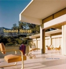 Tremaine Houses - One Family's Patronage of Domestic Architecture in Midcentury America - Book