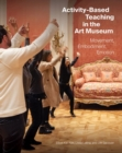 Activity-Based Teaching in the Art Museum - Movement, Embodiment, Emotion - Book