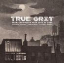 True Grit - American Prints from 1900 to 1950 - Book