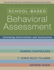 School-Based Behavioral Assessment : Informing Intervention and Instruction - eBook