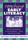 Teaching Early Literacy : Development, Assessment, and Instruction - eBook