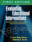 Evaluating Educational Interventions : Single-Case Design for Measuring Response to Intervention - eBook