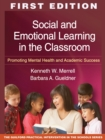 Social and Emotional Learning in the Classroom : Promoting Mental Health and Academic Success - eBook