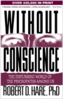 Without Conscience : The Disturbing World of the Psychopaths Among Us - eBook
