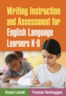 Writing Instruction and Assessment for English Language Learners K-8 : Guilford Publications - eBook