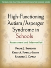 High-Functioning Autism/Asperger Syndrome in Schools : Assessment and Intervention - eBook