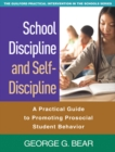 School Discipline and Self-Discipline : A Practical Guide to Promoting Prosocial Student Behavior - eBook