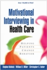 Motivational Interviewing in Health Care : Helping Patients Change Behavior - eBook