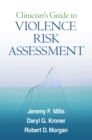 Clinician's Guide to Violence Risk Assessment - eBook