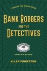 Bank Robbers and the Detectives - Book