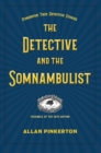 The Somnambulist and the Detective - Book
