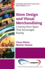 Store Design and Visual Merchandising: Creating Store Space That Encourages Buying - eBook