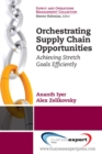 Orchestrating Supply Chain Opportunities - eBook