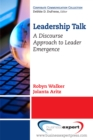 Leadership Talk : A Discourse Approach to Leader Emergence - eBook