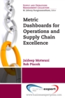 Metric Dashboards for Operations and Supply Chain Excellence - eBook