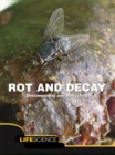 Rot and Decay : Decomposing And Recycling - eBook