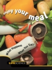 Enjoy Your Meal : What Happens When You Eat? - eBook