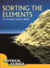 Sorting The Elements : The Periodic Table At Work - eBook